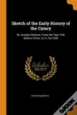 Sketch Of The Early History Of The Cymry