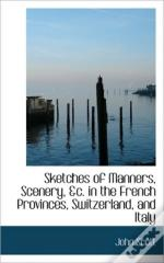 Sketches Of Manners, Scenery, &C. In The