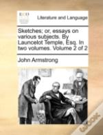 Sketches; Or, Essays On Various Subjects