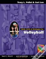 Skills, Drills & Strategies For Volleyball