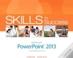 Wook.pt - Skills For Success With Powerpoint 2013 Comprehensive