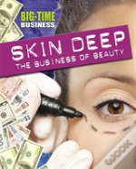 Skin Deep: The Business Of Beauty