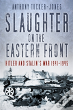 Slaughter On The Eastern Front