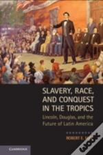 Slavery, Race And Conquest In The Tropics
