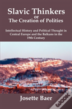 Slavic Thinkers Or The Creation Of Politics