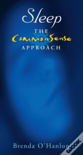 Sleep - The Commonsense Approach