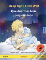 Sleep Tight, Little Wolf - Que Duermas Bien, Peque O Lobo (English - Spanish)