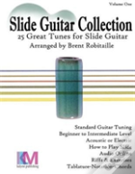 Slide Guitar Collection: 25 Great Slide Tunes In Standard Tuning!