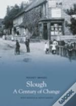Slough, A Century Of Change