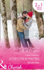 Slow Dance With The Best Man: Slow Dance With The Best Man / A Fortune In Waiting (Wedding Of The Year, Book 1)