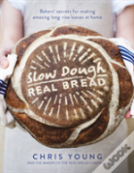Slow Dough: Real Bread