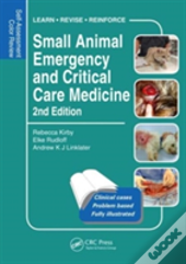 Small Animal Emergency And Critical Care Medicine, Second Edition