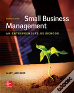 Small Business Management: An Entrepreneur'S Guidebook