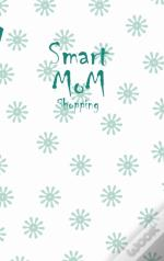 Smart Mom Shopping List Planner Book  Wh
