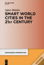 Smart World Cities In The 21st Century