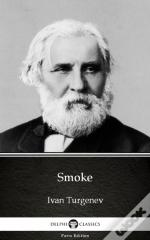 Smoke By Ivan Turgenev - Delphi Classics (Illustrated)