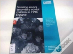 Smoking Among Secondary School Children In 1996england