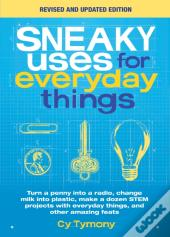 Sneaky Uses For Everyday Things, Revised Edition