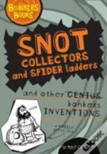 Snot Collectors, Spider Ladders And Other Bonkers Inventions