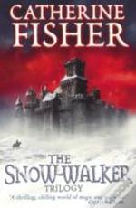 Snow-Walker Trilogy'The Snow-Walker'S Son', 'The Empty Hand', 'The Soul Thieves'
