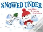 Snowed Under & Other Christmas Confusion