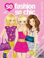 So Fashion so Chic - Amigas nas Compras