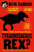 So You Think You Know About Tyrannosaurus?