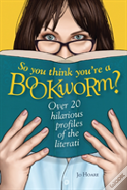 Wook.pt - So You Think You'Re A Bookworm?