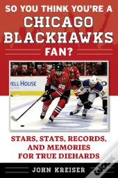 So You Think You'Re A Chicago Blackhawks Fan?