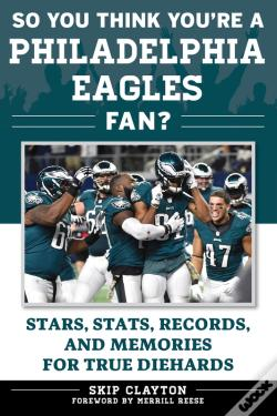 Wook.pt - So You Think You'Re A Philadelphia Eagles Fan?
