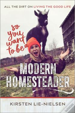 Wook.pt - So You Want To Be A Modern Homesteader?