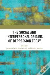 Social And Interpersonal Origins Of Depression Today