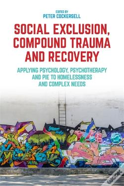 Wook.pt - Social Exclusion, Compound Trauma And Recovery