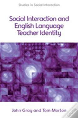 Wook.pt - Social Interaction And Elt Teacher Identity