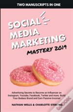 Social Media Marketing Mastery 2019