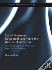 Social Movement De-Radicalisation And The Decline Of Terrorism