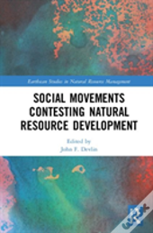 Social Movements Contesting Natural Resource Development