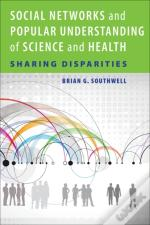 Social Networks And Popular Understanding Of Science And Health