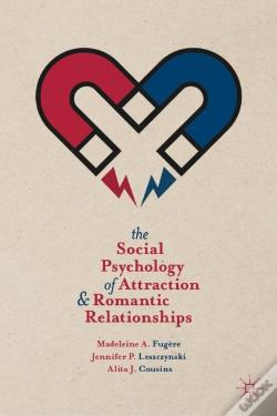 Wook.pt - Social Psychology Of Attraction And Romantic Relationships