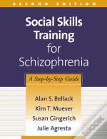 Social Skills Training For Schizophrenia, Second Edition