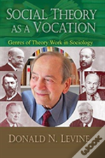 Social Theory As A Vocation