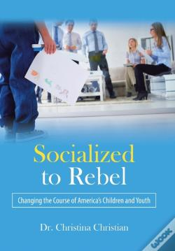 Wook.pt - Socialized To Rebel