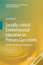 Socially-Critical Environmental Education In Primary Classrooms