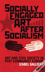 Socially Engaged Art After Socialis