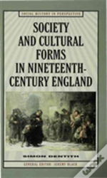 Society And Cultural Forms In The Nineteenth Century