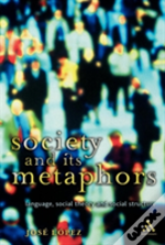 Society And Its Metaphors
