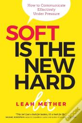 Soft Is The New Hard