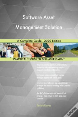 Wook.pt - Software Asset Management Solution A Complete Guide - 2020 Edition