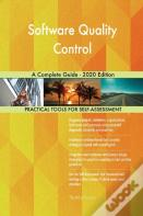 Software Quality Control A Complete Guide - 2020 Edition
