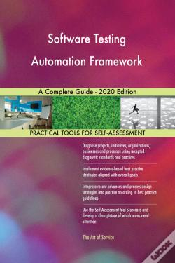 Wook.pt - Software Testing Automation Framework A Complete Guide - 2020 Edition